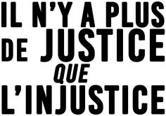 Il n'y a plus de justice