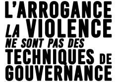 L'arrogance la violence ne sont pas des techniques de gouvernance