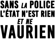 Sans la police l'État n'est rien
