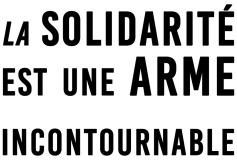 La solidarité est une arme incontournable