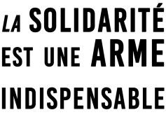 La solidarité est une arme indispensable