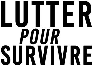 Lutter pour survivre