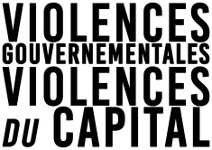 Violences gouvernementales Violences du capital