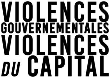 Violences gouvernementales Violences du capital