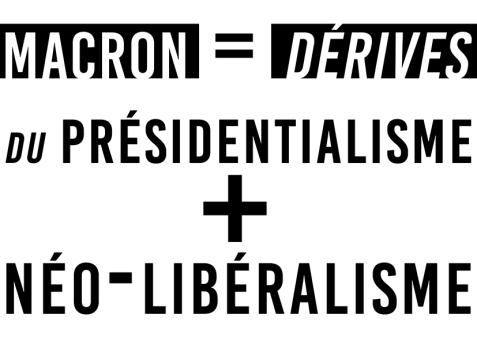 Macron Dérives présidentialisme Néolibéralisem