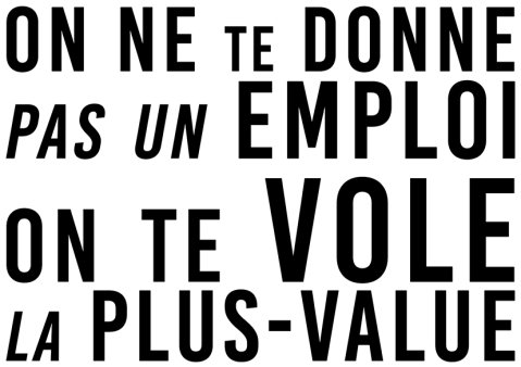 On ne te donne pas un emploi On te vole la plus-value
