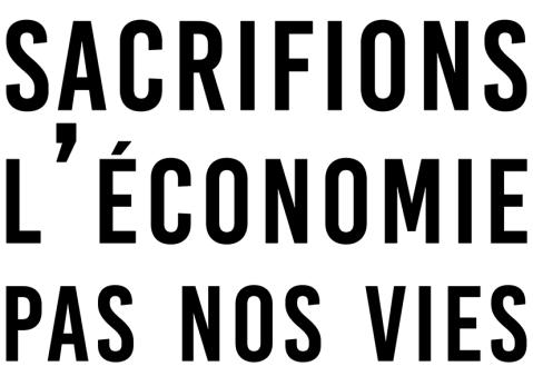 Sacrifions l'économie Pas nos vies