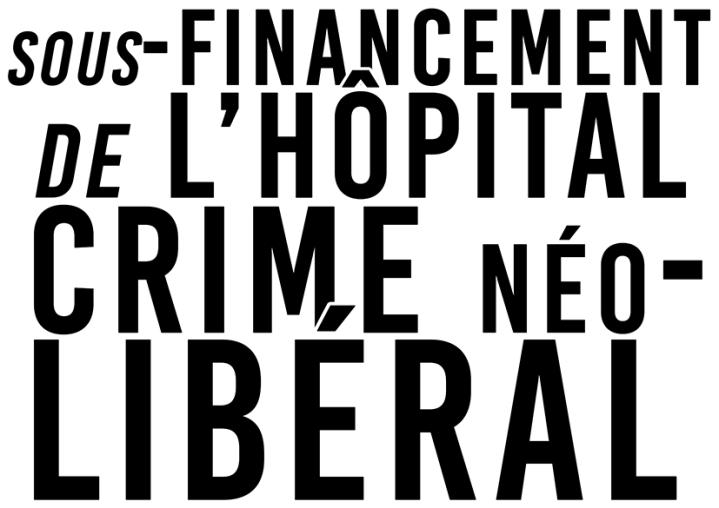 Sous-financement de l'hôpital Crime néo-libéral