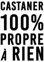 Castaner 100% propre à rien