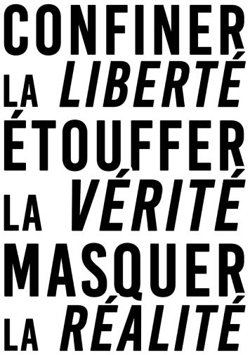 Confiner la liberté Étouffer la vérité Masquer la réalité