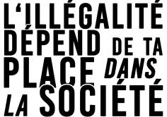 L'illégalité dépend de ta place dans la société