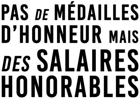 Pas de médailles d'honneur Mais des salaires honorables