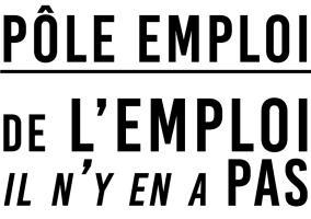 Pôle Emploi De l'emploi il n'y en a pas