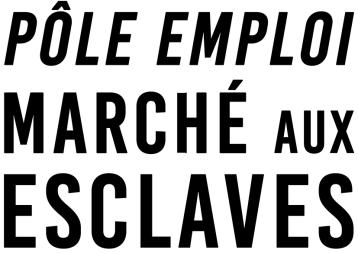Pôle Emploi Marché aux esclaves