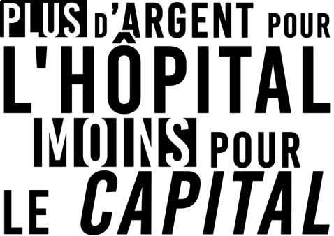 Plus d'argent pour l'hôpital Moins pour le capital