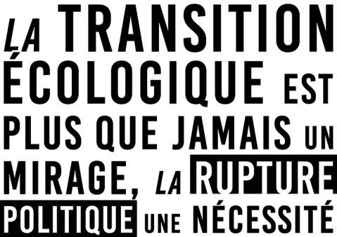 La transition écologique est plus que jamais un mirage, la rupture politique une nécessité