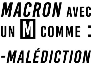 Macron Avec un M comme Malédiction
