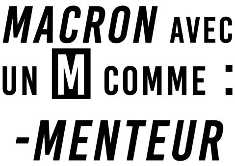 Macron Avec un M comme Menteur