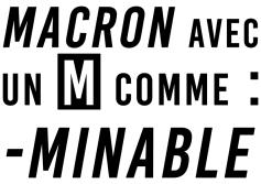 Macron Avec un M comme Minable