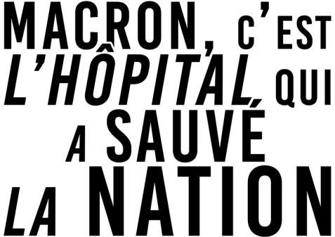 Macron, c'est l'hôpital qui a sauvé la Nation
