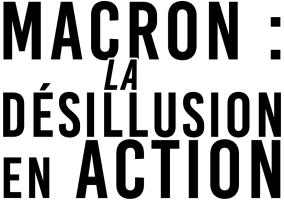 Macron La désillution en action