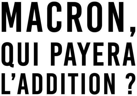 Macron, qui payera l'addition