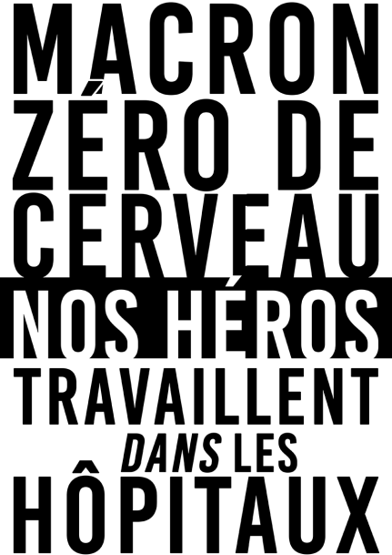 Macron Zéro de cerveau, nos héros travaillent dans les hôpitaux