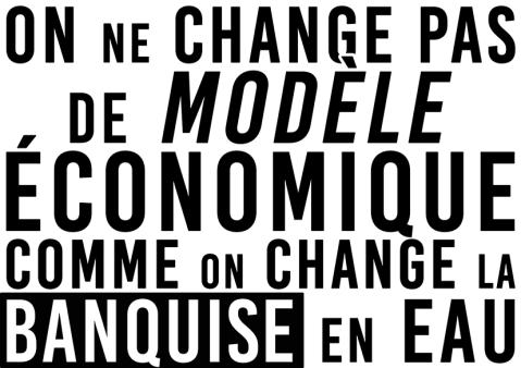 On ne change pas de modèle économique comme on change la banquise en eau