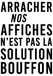 Arracher nos affiches n'est pas la solution Bouffon NB