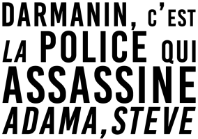 Darmanin, c'est la police qui assassine Adama, Steve
