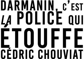 Darmanin, c'est la police qui étouffe