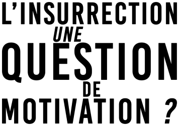 L'insurrection Une question de motivation