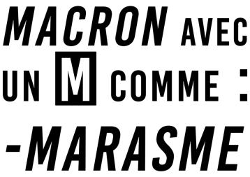 Macron Avec un M comme Marasme