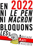 En 2022 Ni Le Pen Ni Macron Bloquons-les BAF