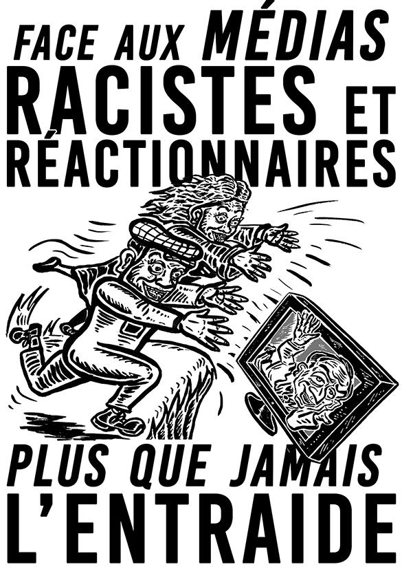 Face aux médias racistes et réactionnaires Plus que jamais l'entraide