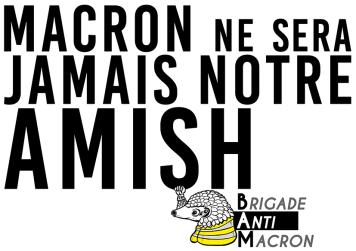 Macron ne sera jamais notre amish BAM RVB