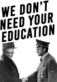 We don't need your education