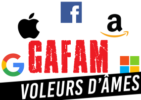 GAFAM Voleurs d'âmes