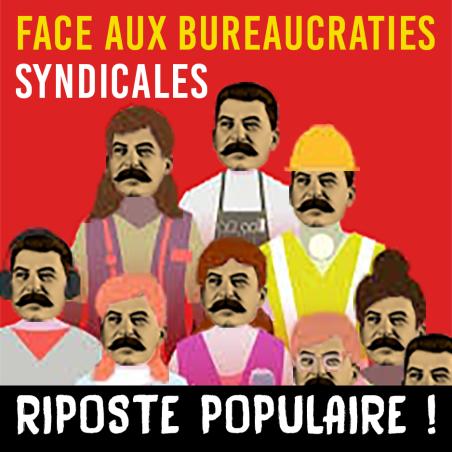 Face aux bureaucraties syndicales Riposte populaire H.R.