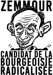 Zemmour Candidat de la bourgeoisie radicalisée